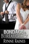 Bondage & Bureaucracy (Paperback) - Rynne Raines