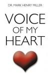 Voice of My Heart - Mark Henry Miller