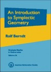 An Introduction to Symplectic Geometry (Graduate Studies in Mathematics) (Graduate Studies in Mathematics) - Rolf Berndt