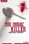 The Zodiac Killer - Serial Killers Uncensored (Deluxe Edition with Videos) - T.J. Carlson