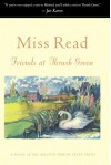Friends at Thrush Green (Thrush Green Series #10) - Miss Read, John S. Goodall