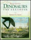 Dinosaurs: The Textbook - Spencer G. Lucas