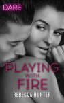 Playing with Fire - Rebecca Hunter