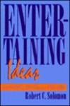 Entertaining Ideas - Robert C. Solomon
