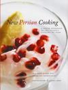 New Persian Cooking: A Fresh Approach to the Classic Cuisine of Iran - Jila Dana-Haeri, Shahrzad Ghorashian, Jason Lowe