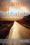 El Camino del Kabbalista: Un manual del usuario de Tecnologia para el Alma (Spanish Edition) - Yehuda Berg