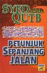 Petunjuk Sepanjang Jalan (Ma'alim Fi Tariq) - سيد قطب