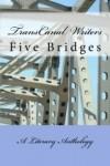 Five Bridges - TransCanal Writers, Nina Bennett