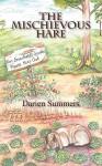The Mischievous Hare - Darien Summers