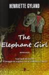 The elephant girl. Ediz. italiana - Henriette Gyland