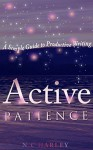 Active Patience: A Simple Guide to Productive Writing - N.C Harley, Sydney Smith