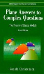Plane Answers to Complex Questions: The Theory of Linear Models - Ronald Christensen