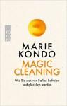 Magic Cleaning: Wie Sie sich von Ballast befreien und glücklich werden - Monika Lubitz, Marie Kondō
