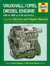 Vauxhall/Opel Diesel Engine Service And Repair Manual (Haynes Service And Repair Manual Series) - Matthew Minter, Chris Rogers