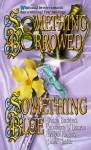 Something Borrowed, Something Blue - Elaine Barbieri, Constance O'Banyon, Evelyn Rogers, Bobbi Smith