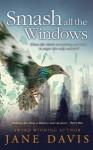 Smash All the Windows - Jane Davis