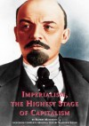 Imperialism, the Highest Stage of Capitalism, including the full original text by Lenin (Annotated) (Illustrated) - Rupert Matthews