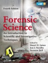 Forensic Science: An Introduction to Scientific and Investigative Techniques, Fourth Edition - Stuart James, Jon J. Nordby, Suzanne Bell