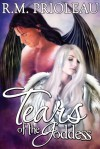 Tears of the Goddess - R.M. Prioleau