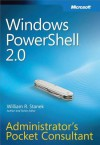 Windows Powershell 2.0 Administrators Pocket Consultant: Administrator's Pocket Consultant - William Stanek