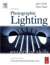 Photographic Lighting: Essential Skills - Mark Galer, John Child