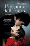 L'inganno della notte - Unfaithful: Touched Saga 2 (Narrativa Nord) (Italian Edition) - Elisa S. Amore