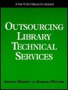 Outsourcing Library Tech Services - Arnold Hirshon