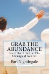 Grab the Abundance: Lead The Field + The Strangest Secret - Earl Nightingale, Dalibor Basor, Dalibor Basor, Dalibor Basor