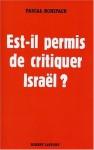 Est-il permis de critiquer Israël? - Pascal Boniface