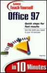 Teach Yourself Office 97 in 10 Minutes - Greg M. Perry