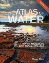 The Atlas of Water: Mapping the World's Most Critical Resource - Maggie Black