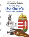 How to Draw Hungary's Sights and Symbols - Betsy Dru Tecco
