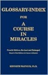 Glossary-Index for a Course in Miracles - Kenneth Wapnick