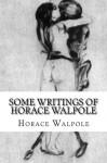 Some writings of Horace Walpole - Horace Walpole