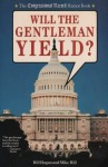 Will the Gentleman Yield? the Congressional Record Humor Book - Bill Hogan, Mike Hill