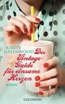 Der Vintage-Guide für einsame Herzen: Roman - Kirsty Greenwood, Stefanie Retterbush