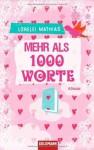 Mehr Als 1000 Worte Roman - Lorelei Mathias, Stefanie Retterbush