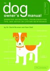 The Dog Owner's Manual. Operating Instructions, Troubleshooting Tips, and Advice on Lifetime Maintenance - Sam Stall, David Brunner