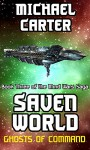 Ghosts of Command: A Saven World Adventure (Mind Wars Saga Book 3) - Michael Carter