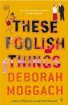 These Foolish Things - Deborah Moggach