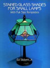 Stained Glass Shades for Small Lamps: With Full-Size Templates - Ed Sibbett, Ed Sibbett