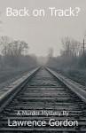 Back on Track? - Lawrence Gordon