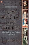 The Penguin History of Britain: New Worlds, Lost Worlds:The Rule of the Tudors 1485-1630 - Susan Brigden