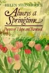 Always a Springtime - Helen Steiner Rice