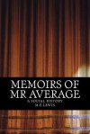 Memoirs of MR Average: A Social History - M E Lewis, Sally Lewis, Wendy Williams