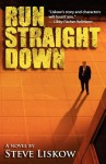 Run Straight Down - Steve Liskow