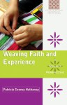 Weaving Faith and Experience: A Woman's Perspective - Patricia C. Hathaway