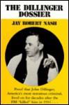 The Dillinger Dossier - Jay Robert Nash