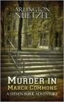 Murder in March Commons: A Steven Burr Adventure - Arlington Nuetzel