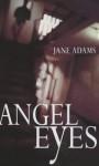 Angel Eyes - Jane A. Adams